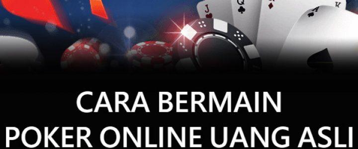 cara main poker online uang asli