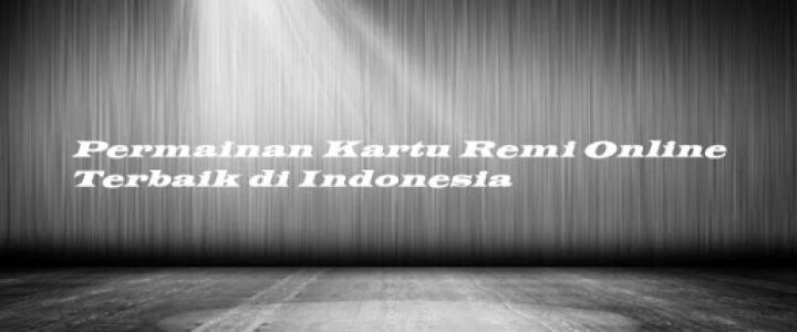 judi kartu remi online indonesia
